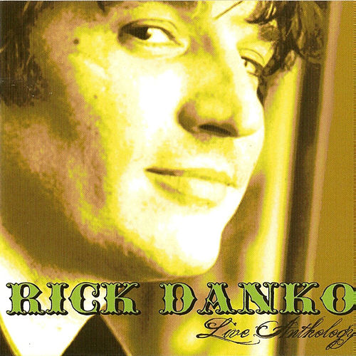 Live Anthology by Rick Danko