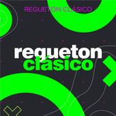 Regueton clásico von Various Artists