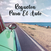 Regueton Para El Auto von Various Artists