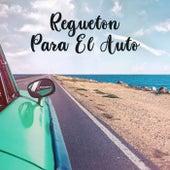 Regueton Para El Auto de Various Artists