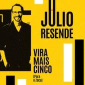Vira Mais Cinco (Para o Zeca) by Júlio Resende