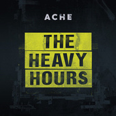Ache by The Heavy Hours