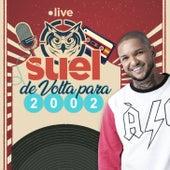 Live Suel - De volta para 2002 (Ao Vivo) de Suel