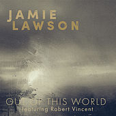 Out of This World by Jamie Lawson