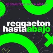 Reggaeton Hasta Abajo de Various Artists