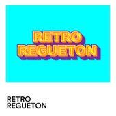 Retro Regueton von Various Artists