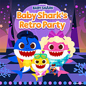 Baby Shark's Retro Party by Pinkfong