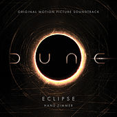 Eclipse (From Dune: Original Motion Picture Soundtrack) (Trailer Version) by Hans Zimmer