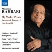 Alexander Rahbari: My Mother Persia, Vol. 3 – Symphonic Poems Nos. 9 &10 de Ladislav Fančovič