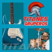 Titanes Gruperos de Los Yonics