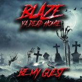 Be My Guest by Blaze Ya Dead Homie