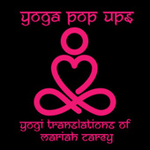 Yogi Translations of Mariah Carey von Yoga Pop Ups