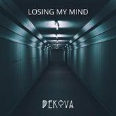 Losing My Mind by DEKOVA