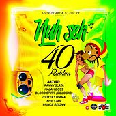 Nuh Seh 40 Riddim by Various Artists