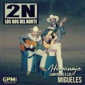 Homenaje Campirano a los Migueles by Los Dos Del Norte