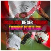 Orgulloso de Ser Peruano by Tommy Portugal
