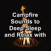 Campfire Sounds to Deep Sleep and Relax with von Yoga