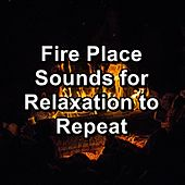 Fire Place Sounds for Relaxation to Repeat by Nature Sounds (1)