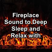Fireplace Sound to Deep Sleep and Relax with by Nature Sounds (1)