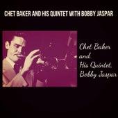 Chet Baker and His Quintet with Bobby Jaspar by Chet Baker