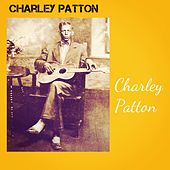 Charley Patton by Charley Patton