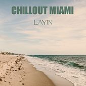 Chillout Miami by Layin