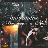 Homenagem a Vida by Imigrantes