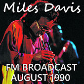 Miles Davis FM Broadcast August 1990 by Miles Davis