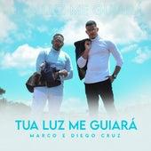 Tua Luz Me Guiará de Marco Antonio Cruz