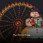 Huge Snowman Evening by Mario Lanza, Tommy Hunter, Waitresses, Brothers Four, Carlene Carter, Trini Lopez, Linn Sheldon, The Paris Sisters, The Beach Boys, Vince Guaraldi Trio