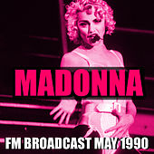 Madonna FM Broadcast May 1990 by Madonna