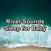 River Sounds Sleep for Baby by Massage Music