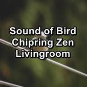 Sound of Bird Chipring Zen Livingroom von Yogamaster