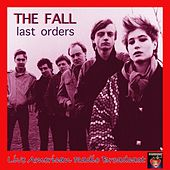 Last Orders (Live) von The Fall