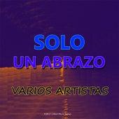 Solo un Abrazo de Gil Soriano, Grupo Extra, Jaime Zabala