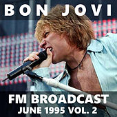 Bon Jovi FM Broadcast June 1995 vol. 2 von Bon Jovi