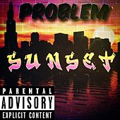 Sunset (Freestyle) by Problem