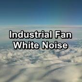 Industrial Fan White Noise by Fan Sounds