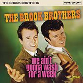 We Ain't Gonna Wash for a Week von The Brook Brothers