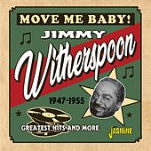 Move Me Baby! Greatest Hits and More (1947-1955) by Jimmy Witherspoon