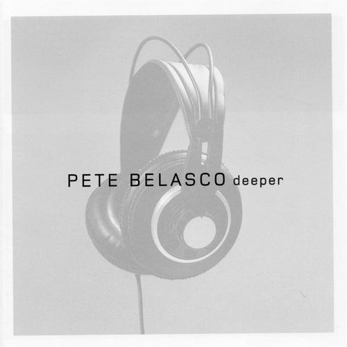 deeper by Pete Belasco