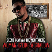 Woman Is Like A Shadow by Beenie Man