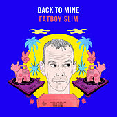 Back to Mine (DJ Mix) von Fatboy Slim