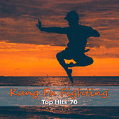 Top Hits '70: Kung Fu Fighting by Buddy Crazy