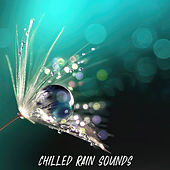 Chilled Rain Sounds von Sleep Sounds of Nature