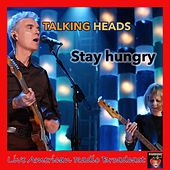 Stay Hungry (Live) von Talking Heads
