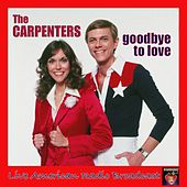 Goodbye To Love (Live) van Carpenters