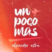 Un Poco Más by Alexander Acha