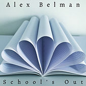 School's Out by Alex Belman