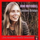 London Bridge (Live) by Joni Mitchell